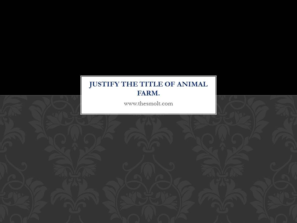 Justify the title of Animal Farm