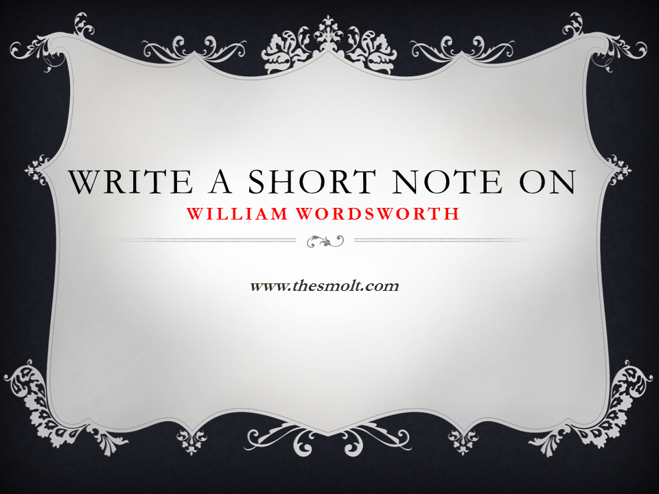 Write Short note on William Wordsworth