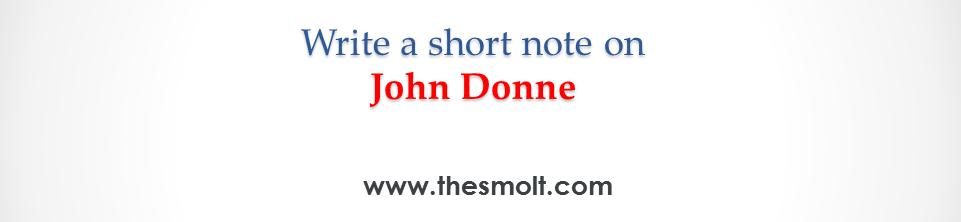 Write a short note on John Donne