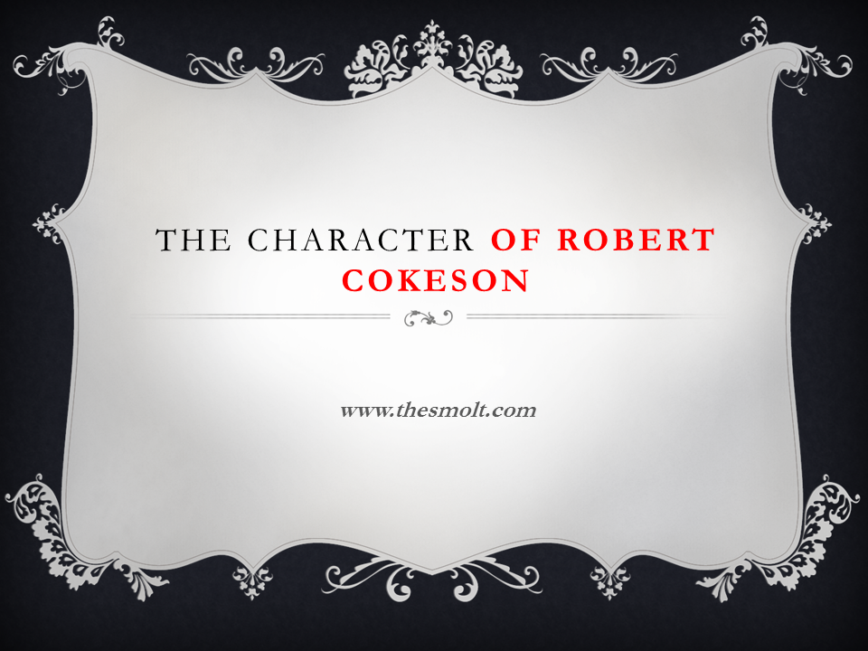 Character of Robert Cokeson in justice