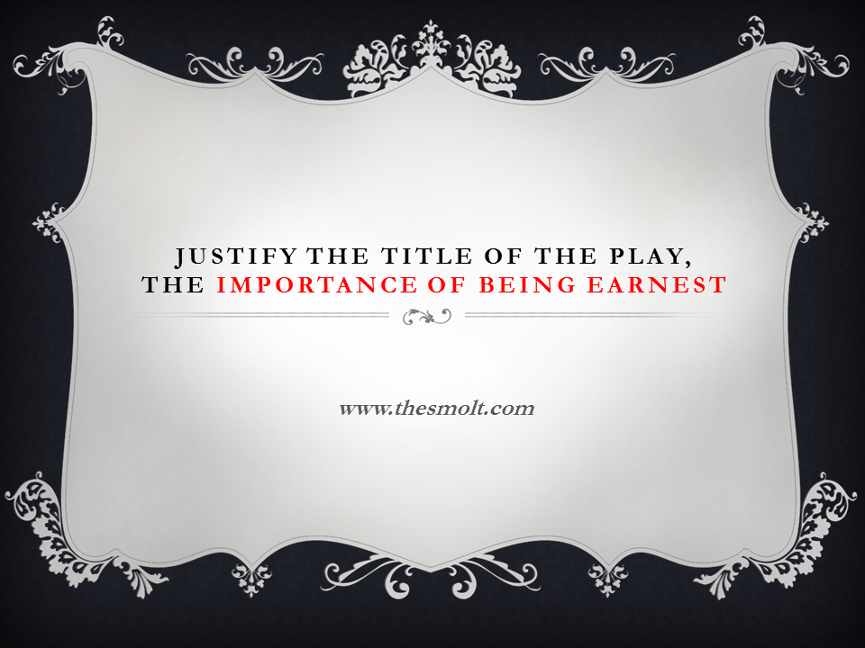Justify the title of the play
