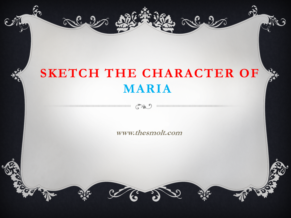Sketch the character of Maria