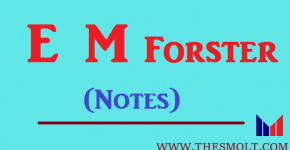 Write a short note on E M Forster
