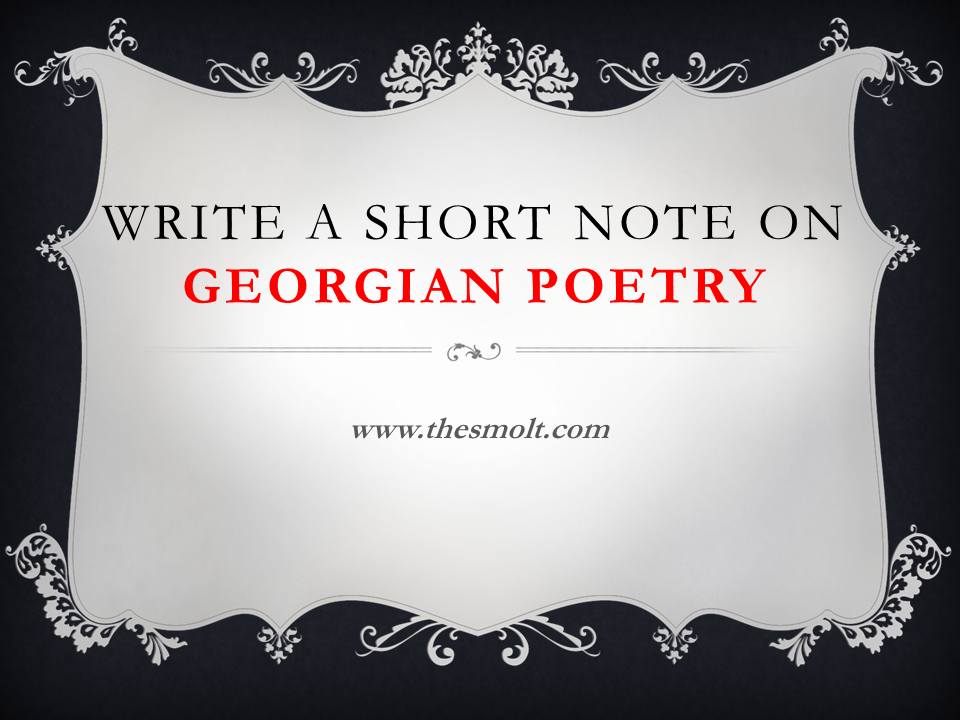 Write a short note on Georgian Poetry Essay