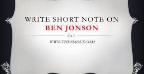 Write Short note on Ben Jonson