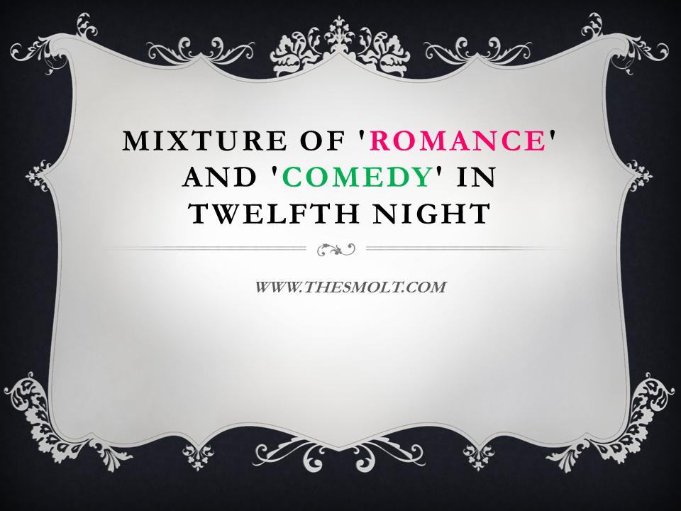 Twelfth night as a Romantic comedy
