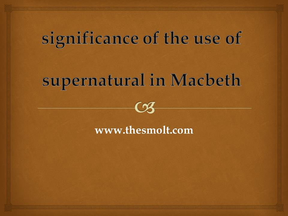 Supernatural elements in Macbeth