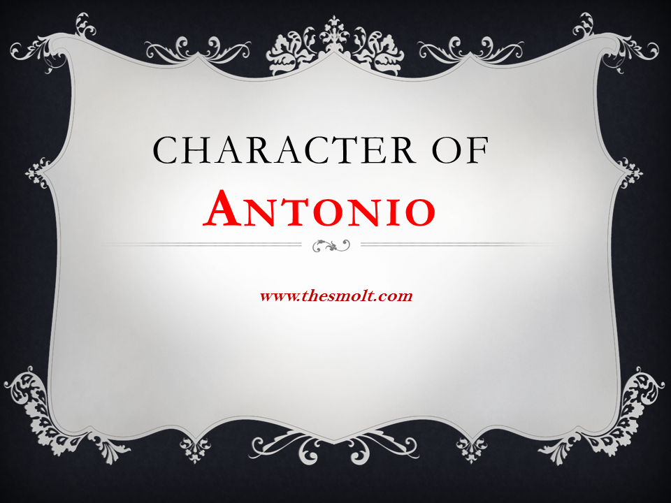 Character of Antonio in Merchant of Venice