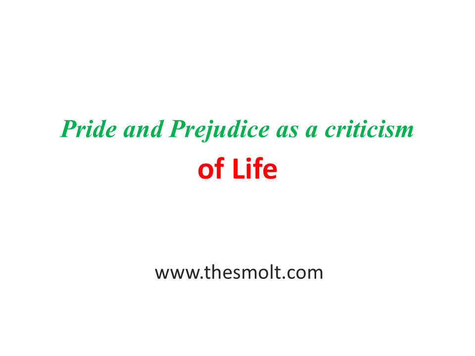Pride and Prejudice as a criticism of life
