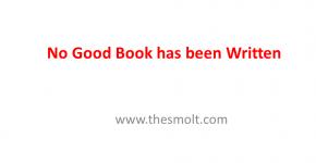 No good book has even been written