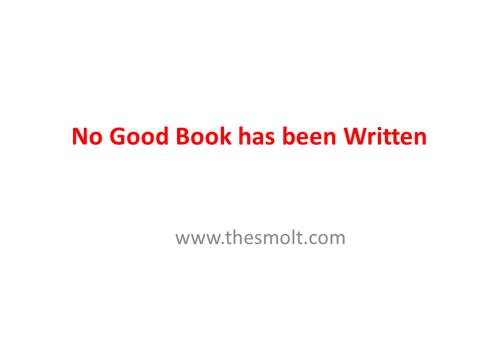 No good book has even been written
