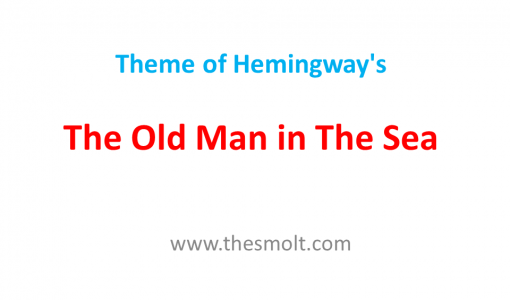 Theme of Hemingway in The Old Man and the Sea