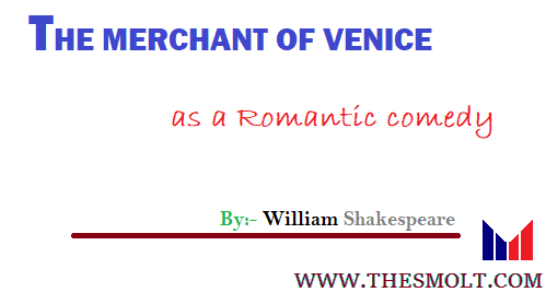 The Merchant of Venice as a romantic comedy