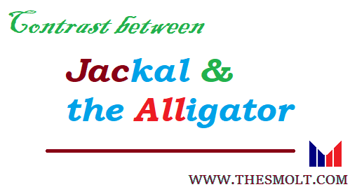 Contrast between the Jackal and the Alligator