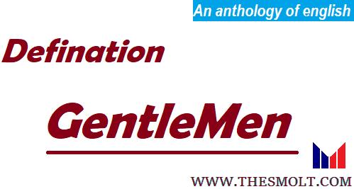 A Definition of a Gentlemen