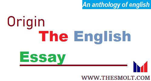 Origin and development of the English Essay