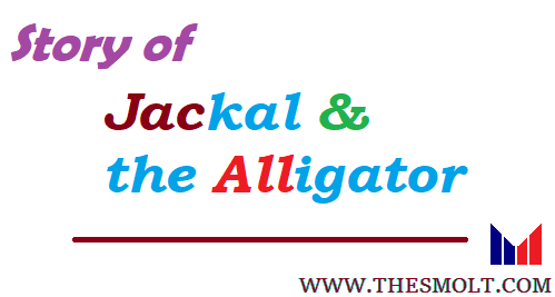 The story of The Alligator and the Jackal